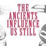 The Ancients Influence Us Still by JPK