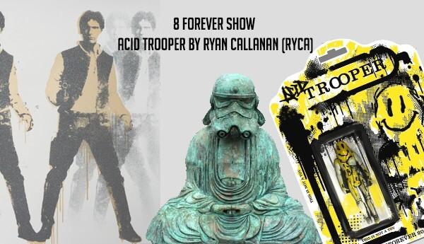 _Ryan-Callanan-Acid-Trooper-8-forever-