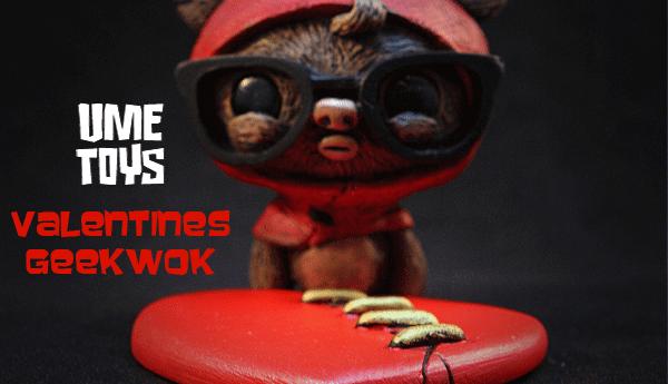 Valentines GeekWok UMEToys