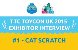TTC ToyConUK 2015 Exhibitor Interview #1 - Cat Scratch!