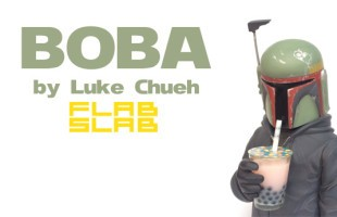 BOBA by Luke Chueh and FLABSLAB