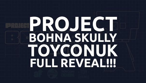 projectbohnaskullytoyconukfullreveal