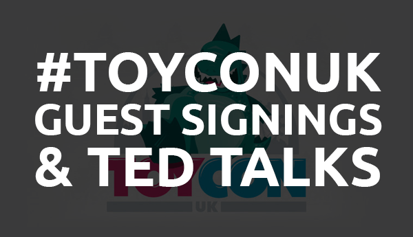 Guest Signings & TED Talks at ToyCon UK!