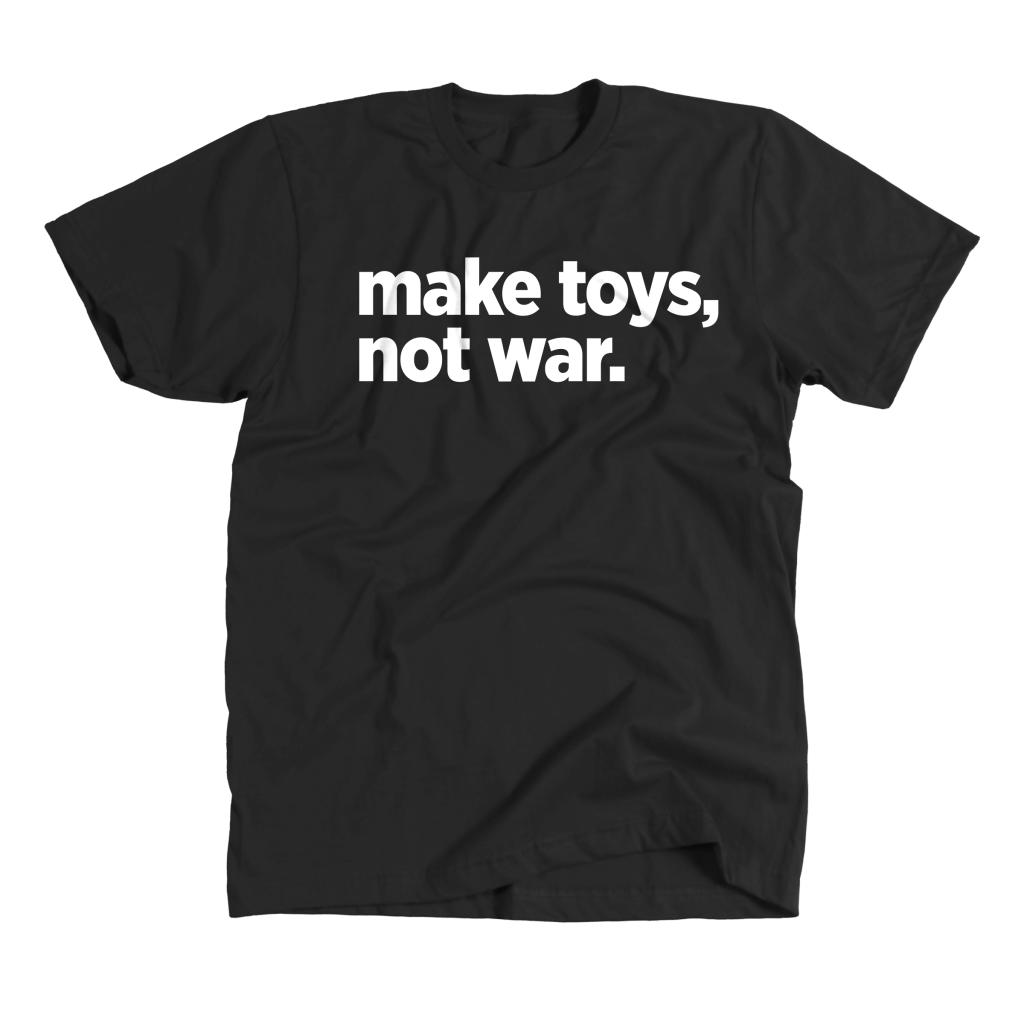 Make Toys, Not War By Pobber ver 2