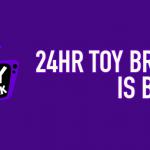 24hrtoybreak