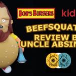 beefsquatch-review-bobsburgers-kidrobot-uncle-absinthe