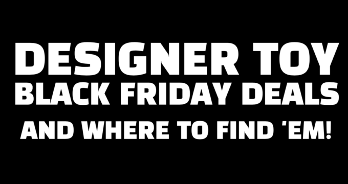designer-toy-black-friday-deals-and-where-to-find-em
