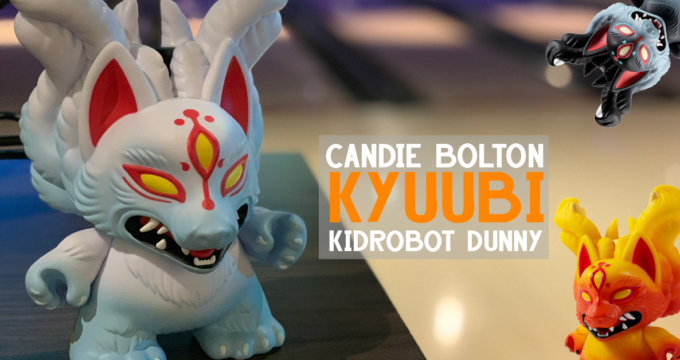 kyuubi-candiebolton-kidrobot-dunny-featured