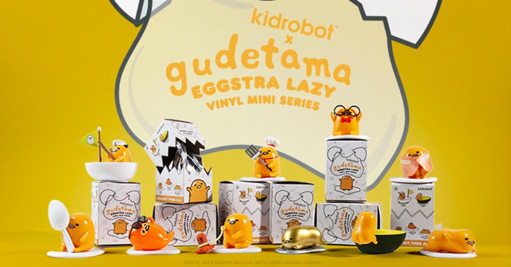 GUDETAMA EGGSTRA LAZY VINYL MINI FIGURE SERIES BY KIDROBOT