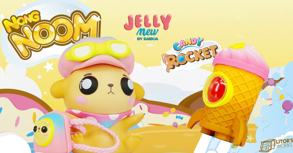The Toy Chronicle | Nong Noom and Candy Rocket by Litor's Works x