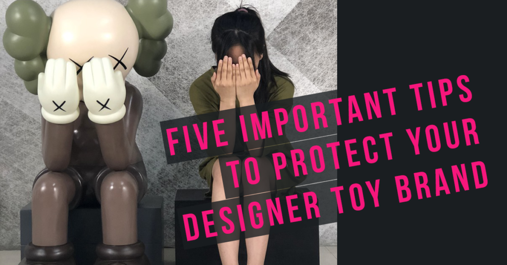 five-important-tips-to-protect-your-designer-toy-brand-featured