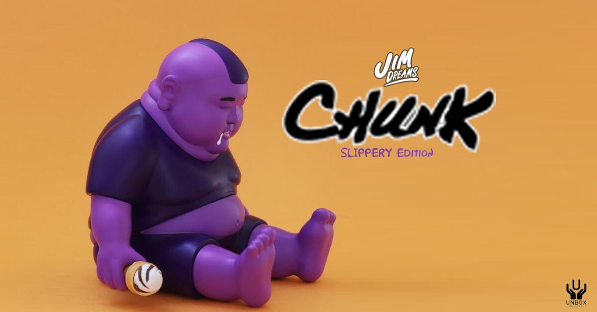 CHUNK SLIPPERY Edition By Jim Dreams x Unbox Industries