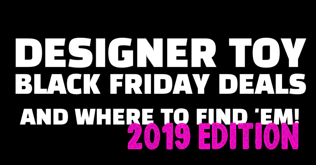 designertoy-blackfriday-deals-2019-featured