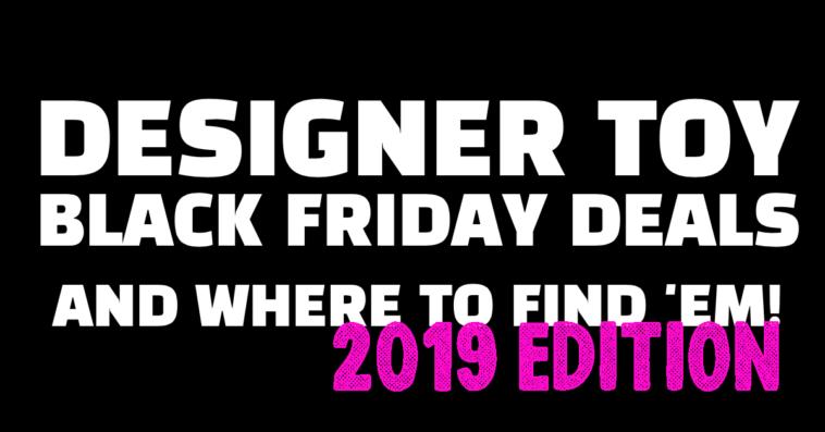 designertoy-blackfriday-deals-2019-featured