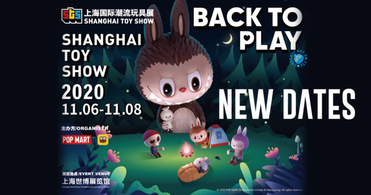 This image has an empty alt attribute; its file name is POP-MART-Shanghai-Toy-Show-2020-Back-to-Play-STS-NEW-DATES-The-Toy-Chronicle--758x398.jpg