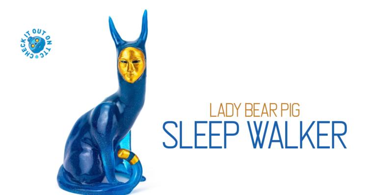 lady-bear-pig-sleep-walker-featured