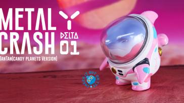 metal-crash-delta-01-tantan-candy-planets-merrygoround-featured